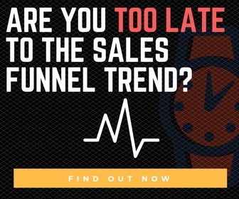Are you too late to join the trending sales funnel game?